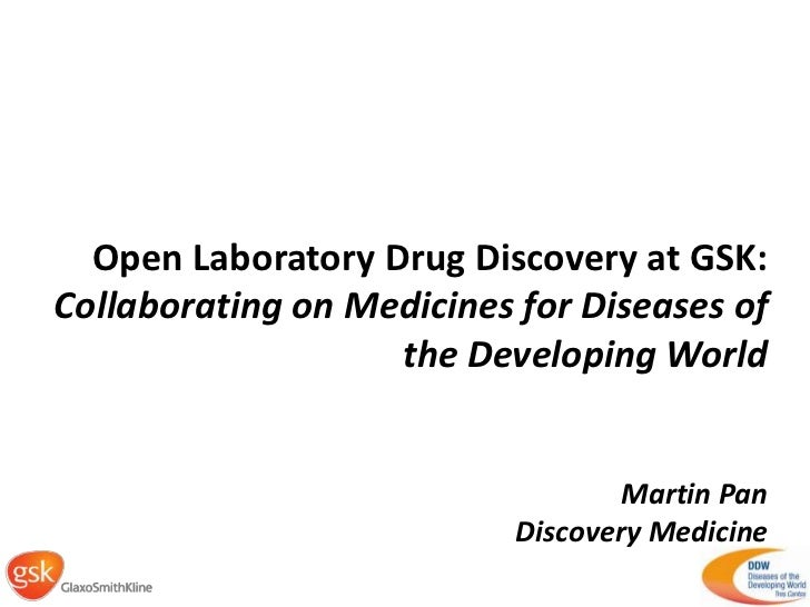 Open LaboratoryDrugDiscovery at GSK: <br />Collaboratingon Medicines forDiseases of theDevelopingWorld<br />Martin Pan<br ...