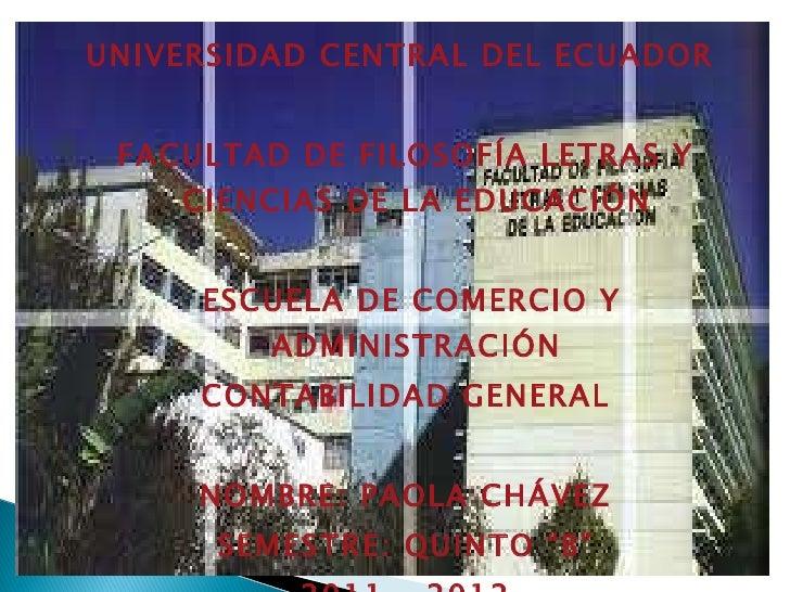 UNIVERSIDAD CENTRAL DEL ECUADOR FACULTAD DE FILOSOFÍA LETRAS Y    CIENCIAS DE LA EDUCACIÓN     ESCUELA DE COMERCIO Y      ...