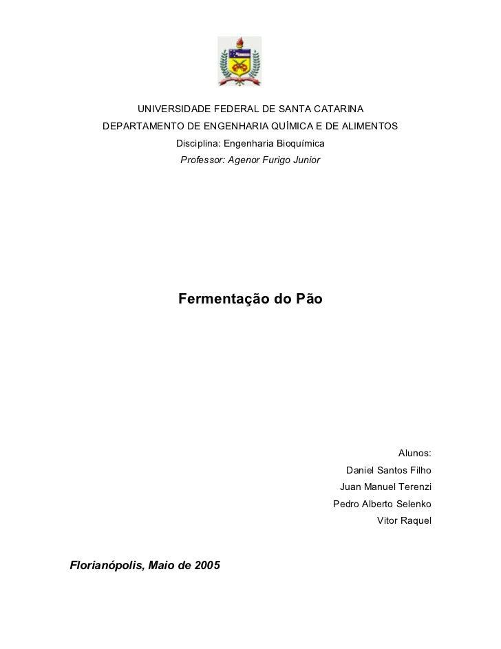 UNIVERSIDADE FEDERAL DE SANTA CATARINA     DEPARTAMENTO DE ENGENHARIA QUÍMICA E DE ALIMENTOS                   Disciplina:...