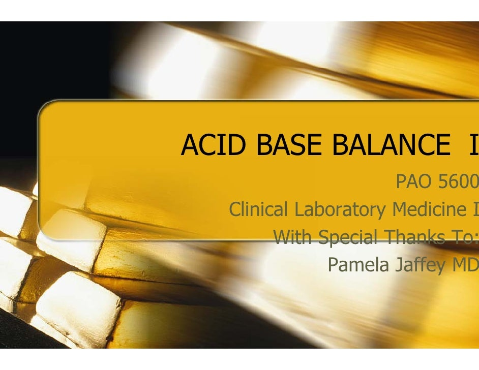 ACID BASE BALANCE I    D                        PAO 5600    Clinical Laboratory Medicine I    C          With Special Than...