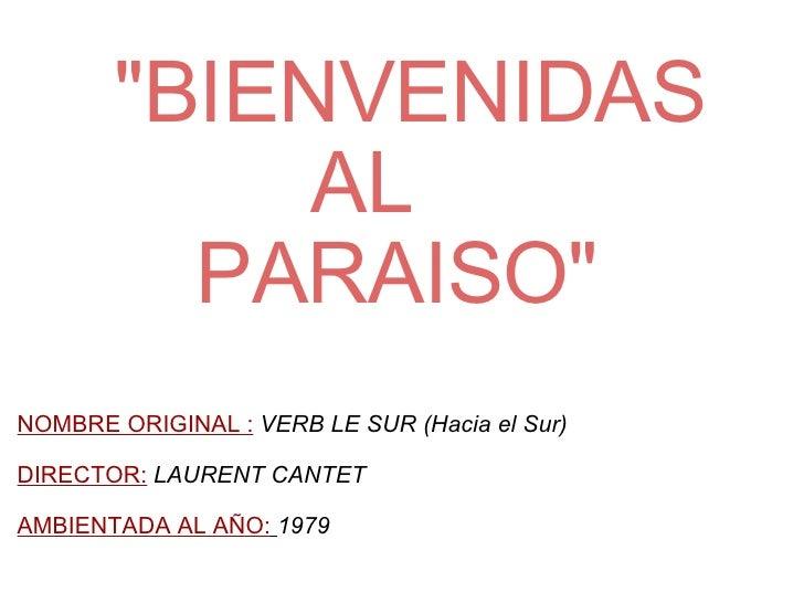 """<ul><li>  """"BIENVENIDAS AL </li></ul><ul><li>  PARAISO"""" </li></ul><ul><li> </li></ul><ul><li>  ..."""