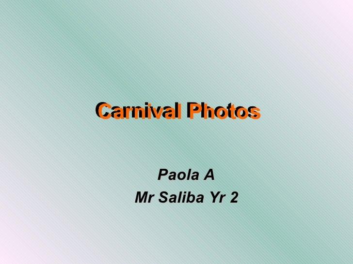 Paolaa carnival photos grp5