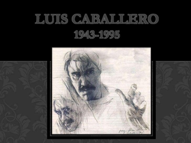 LUIS CABALLERO    1943-1995