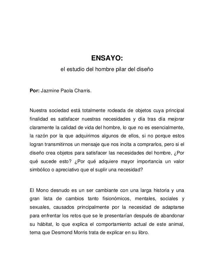 ENSAYO:              el estudio del hombre pilar del diseñoPor: Jazmine Paola Charris.Nuestra sociedad está totalmente rod...