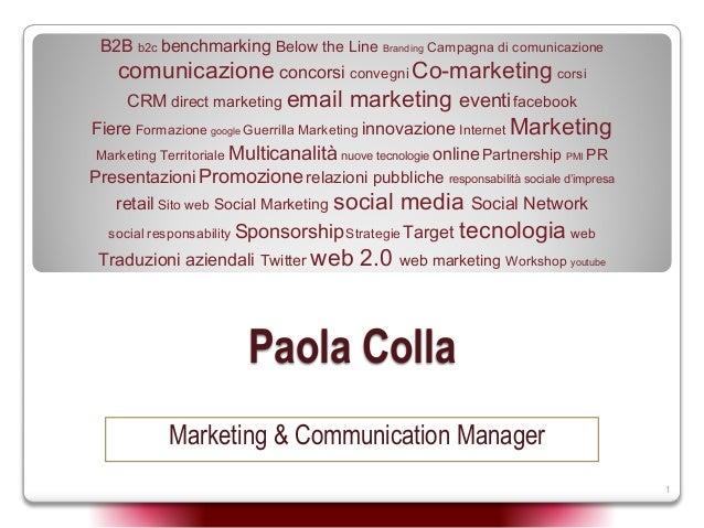 1 Paola Colla B2B b2c benchmarking Below the Line Branding Campagna di comunicazione comunicazione concorsi convegni Co-ma...