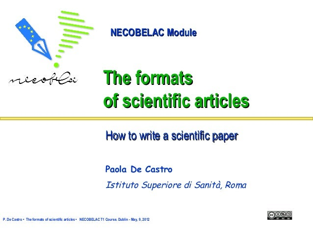 NECOBELAC Module  The formats of scientific articles How to write a scientific paper Paola De Castro  Istituto Superiore d...