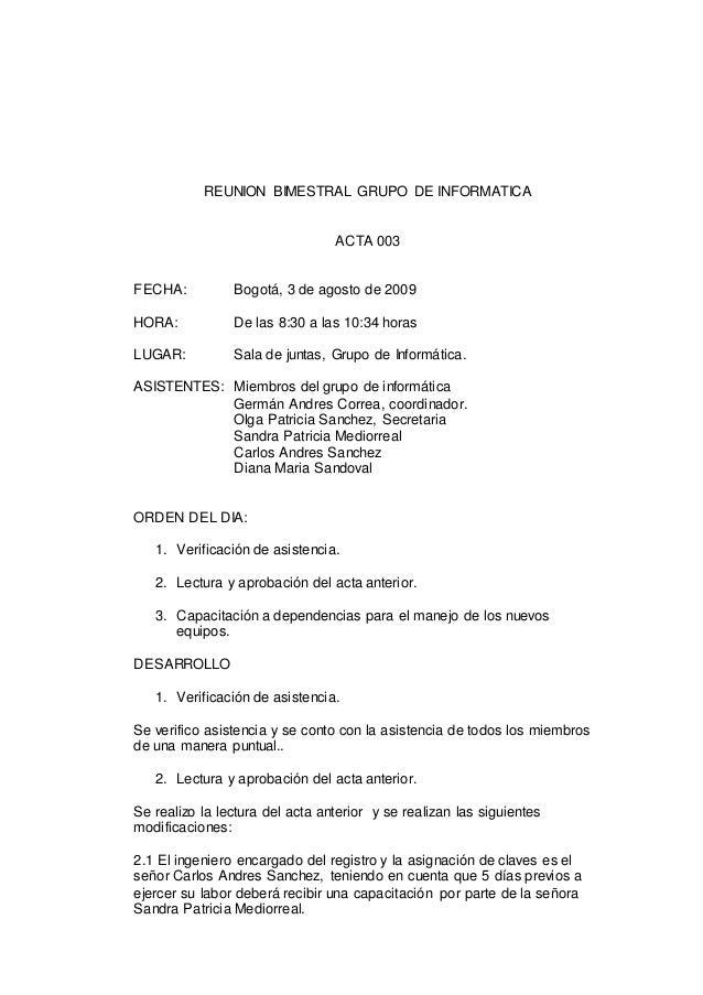 REUNION BIMESTRAL GRUPO DE INFORMATICA ACTA 003 FECHA: Bogotá, 3 de agosto de 2009 HORA: De las 8:30 a las 10:34 horas LUG...