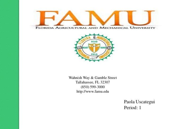 Wahnish Way & Gamble Street   Tallahassee, FL 32307      (850) 599-3000   http://www.famu.edu                             ...