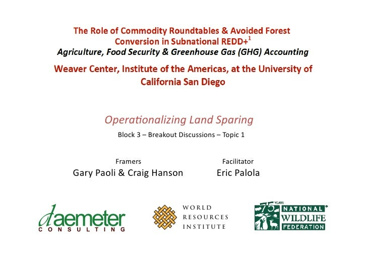 Opera&onalizing Land Sparing                  Block 3 – Breakout Discussions – Topic 1              ...
