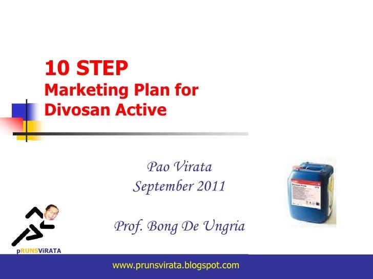 10 STEP      Marketing Plan for      Divosan Active                    Pao Virata                  September 2011         ...