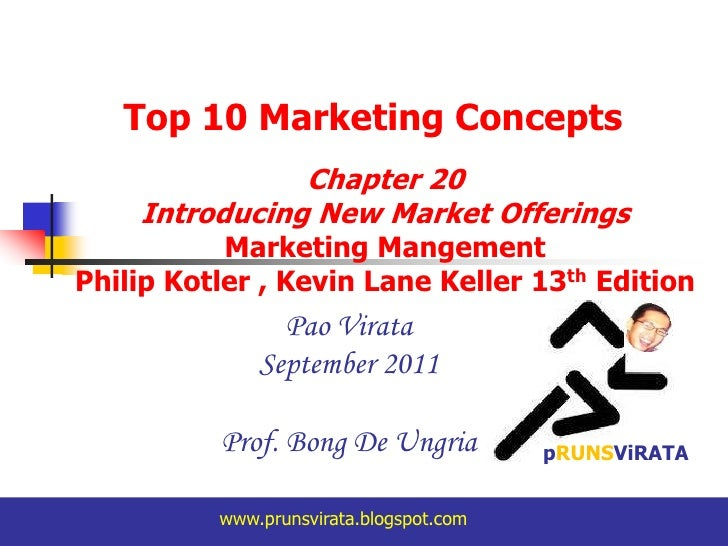 Top 10 Marketing Concepts<br />Chapter 20 <br />Introducing New Market Offerings Marketing Mangement<br />Philip Kotler , ...
