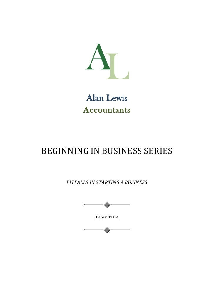 Alan Lewis            Accountants    BEGINNING IN BUSINESS SERIES        PITFALLS IN STARTING A BUSINESS                  ...