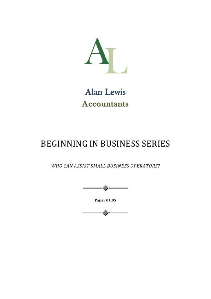 Alan Lewis              Accountants    BEGINNING IN BUSINESS SERIES    WHO CAN ASSIST SMALL BUSINESS OPERATORS?           ...