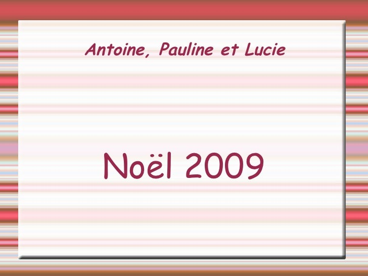Antoine, Pauline et Lucie Noël 2009