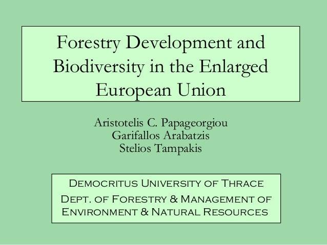 Forestry Development andBiodiversity in the Enlarged     European Union      Aristotelis C. Papageorgiou          Garifall...