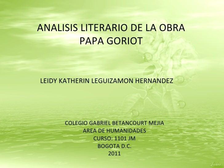 LEIDY KATHERIN LEGUIZAMON HERNANDEZ COLEGIO GABRIEL BETANCOURT MEJIA AREA DE HUMANIDADES CURSO: 1101 JM BOGOTA D.C. 2011 A...