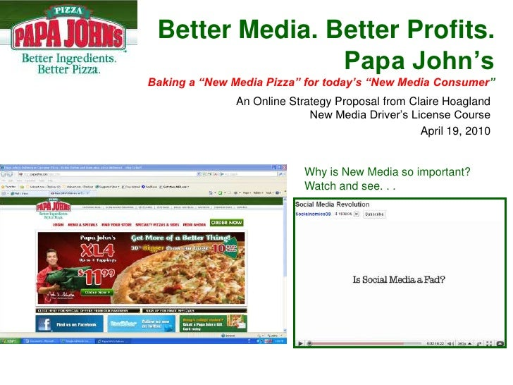 "Better Media. Better Profits.                 Papa John's Baking a ""New Media Pizza"" for today's ""New Media Consumer""     ..."