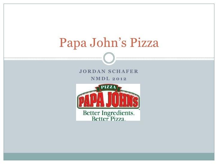 Papa John's Pizza   JORDAN SCHAFER      NMDL 2012
