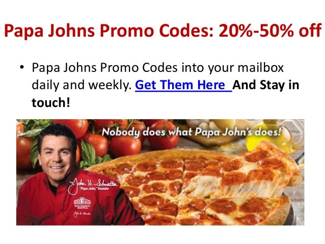 Papa Johns Promo Codes: 20%-50% off • Papa Johns Promo Codes into your mailbox   daily and weekly. Get Them Here And Stay ...