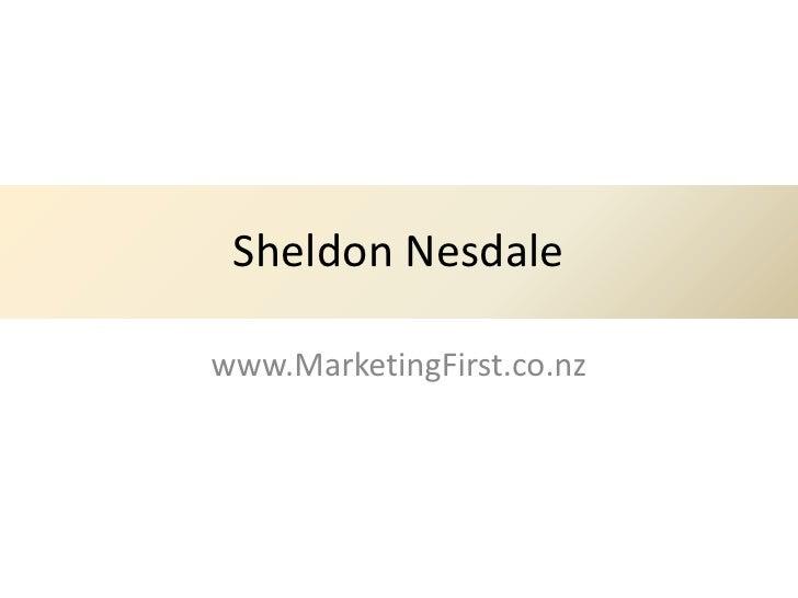 Sheldon Nesdalewww.MarketingFirst.co.nz