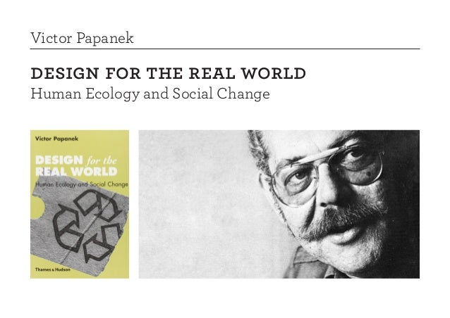 Victor Papanek  design for the real world  Human Ecology and Social Change