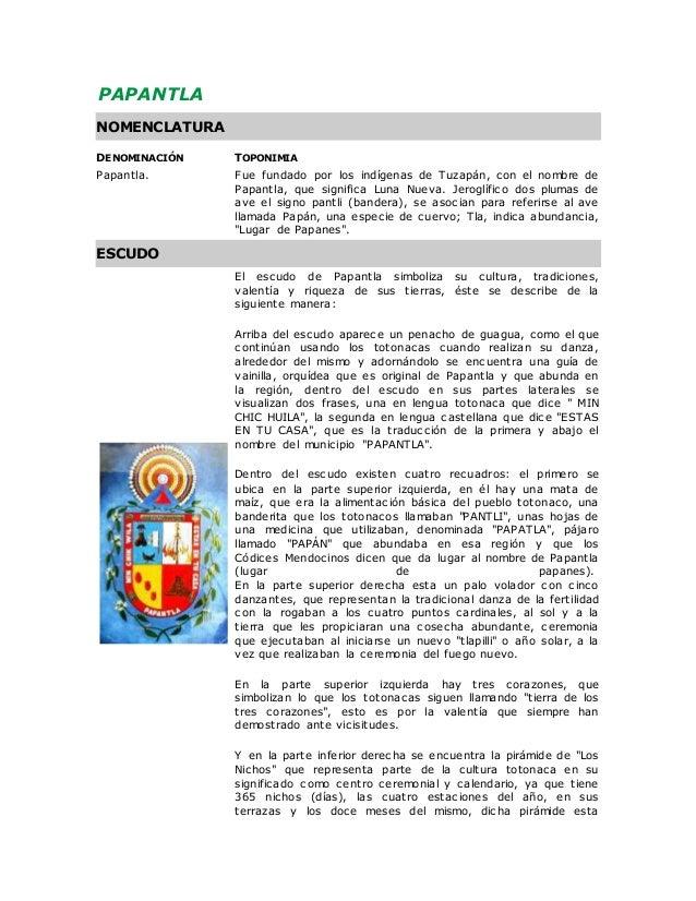 PAPANTLA  NOMENCLATURA  DENOMINACIÓN TOPONIMIA  Papantla. Fue fundado por los indígenas de Tuzapán, con el nombre de  Papa...