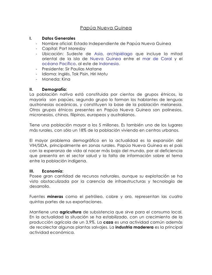 Papúa Nueva Guinea  I.       Datos Generales      -   Nombre oficial: Estado Independiente de Papúa Nueva Guinea      -   ...