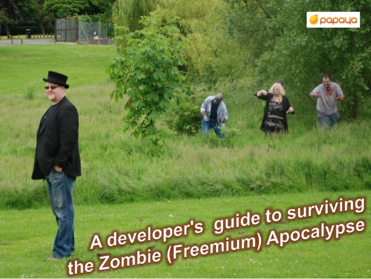 Papaya Mobile:  Developers guide to zombie apocalypse
