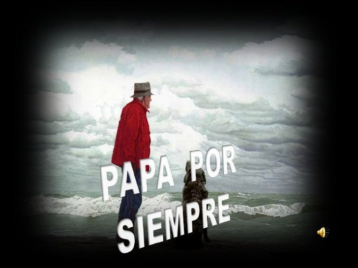Papa por siempre