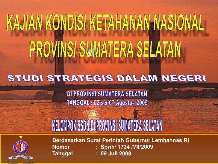 Paparan SSDN PPRA 43 ke Sumatera Selatan 2009