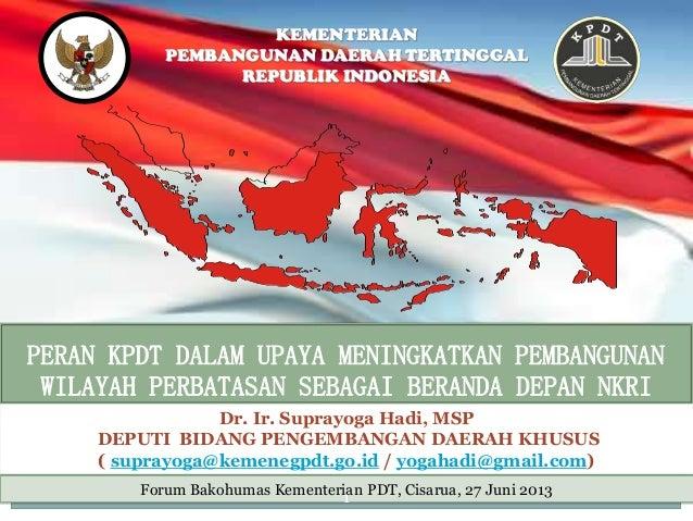 SUMATERA KALIMANTAN JAVA IRIANJAYA KEMENTERIAN PEMBANGUNAN DAERAH TERTINGGAL REPUBLIK INDONESIA PERAN KPDT DALAM UPAYA MEN...