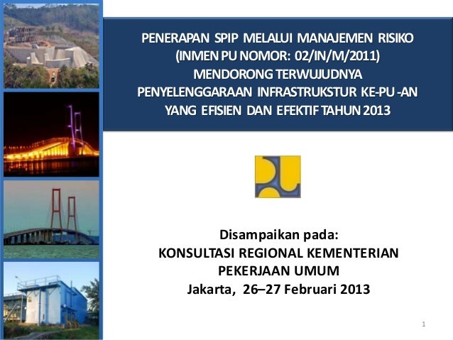 Penerapan Sistem Pengendalian Intern Pemerintah (SPIP) dalam penyelenggaraan infrastruktur ke-PU-an