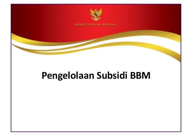 Paparan Komite Ekonomi Nasional tentang Subsidi BBM