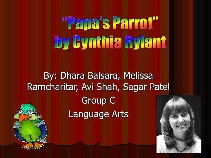 By: Dhara Balsara, Melissa Ramcharitar, Avi Shah, Sagar Patel Group C Language Arts