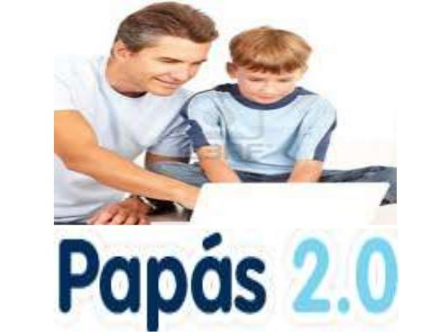 papas 2 0 padres
