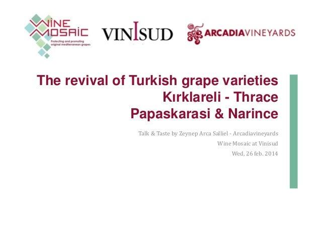 The revival of Turkish grape varieties Kırklareli - Thrace Papaskarasi & Narince Talk & Taste by Zeynep Arca Salliel - Arc...