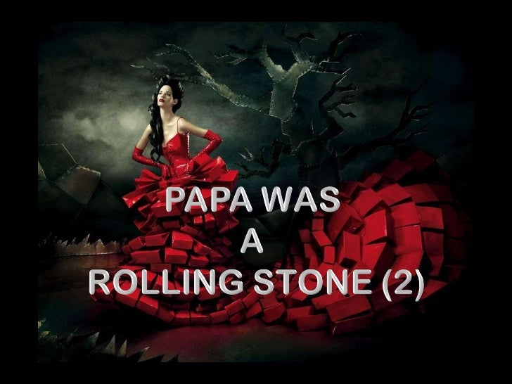 Papa Was A Rolling Stone 2