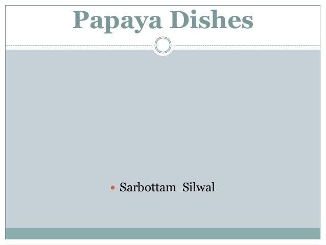 Papaya Dishes   Sarbottam Silwal