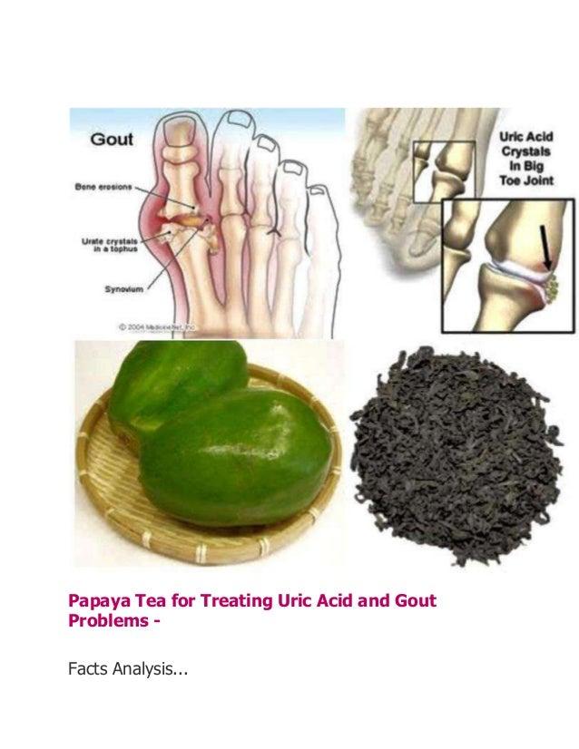 Papaya Tea for Treating Uric Acid and GoutProblems -Facts Analysis...