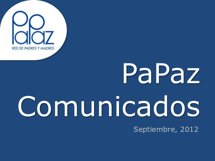 PaPazComunicados      Septiembre, 2012