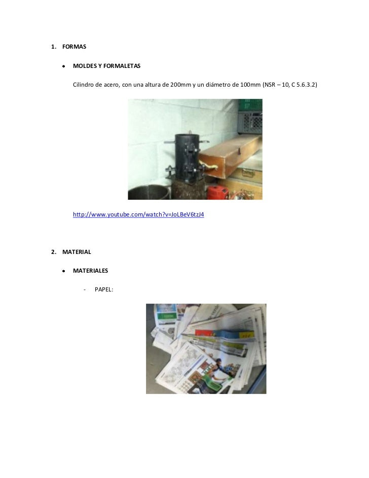 1. FORMAS      MOLDES Y FORMALETAS      Cilindro de acero, con una altura de 200mm y un diámetro de 100mm (NSR – 10, C 5.6...