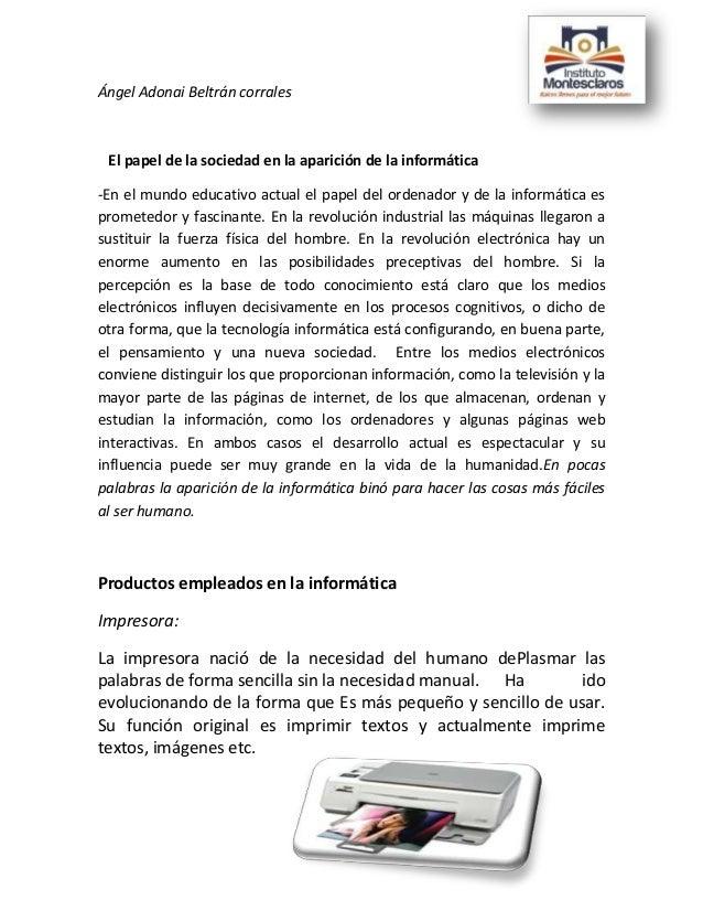 Ángel Adonai Beltrán corrales  El papel de la sociedad en la aparición de la informática -En el mundo educativo actual el ...