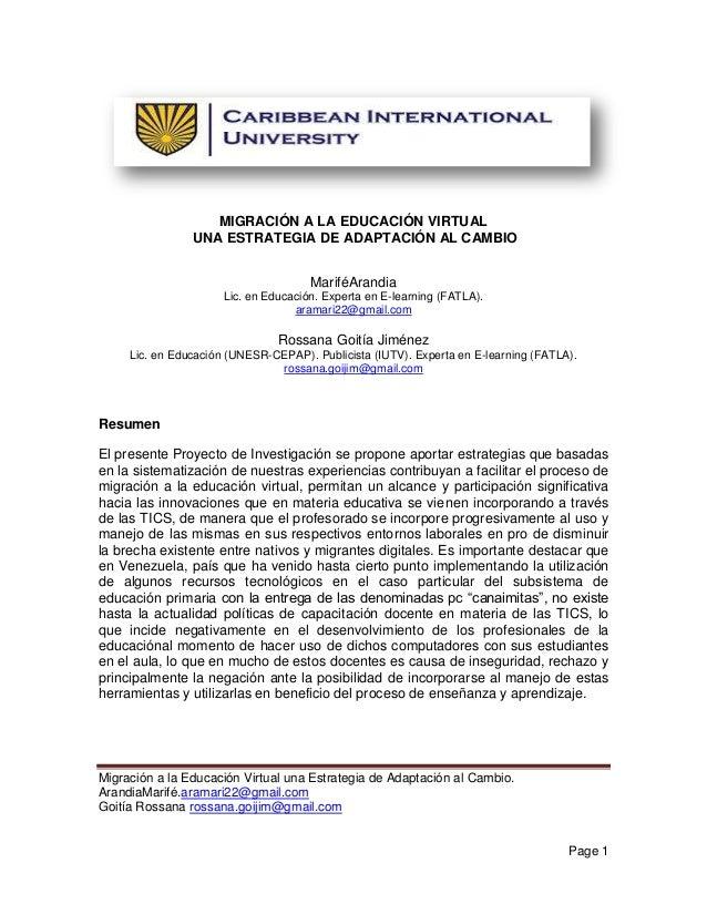 Migración a la Educación Virtual una Estrategia de Adaptación al Cambio. ArandiaMarifé.aramari22@gmail.com Goitía Rossana ...