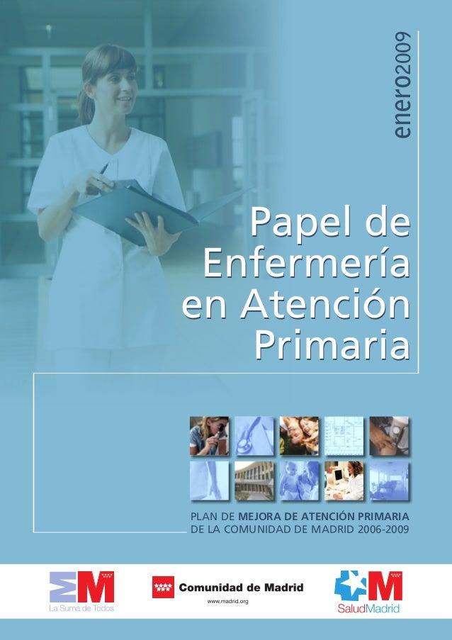 Papel de Enfermería en Atención Primaria Papel de Enfermería en Atención Primaria enero2009 PLAN DE MEJORA DE ATENCIÓN PRI...