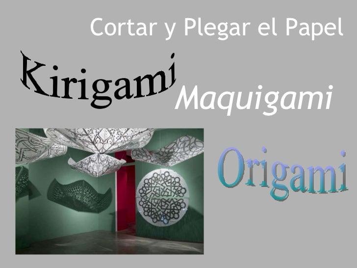 Cortar y Plegar el Papel   Maquigami  Kirigami Origami