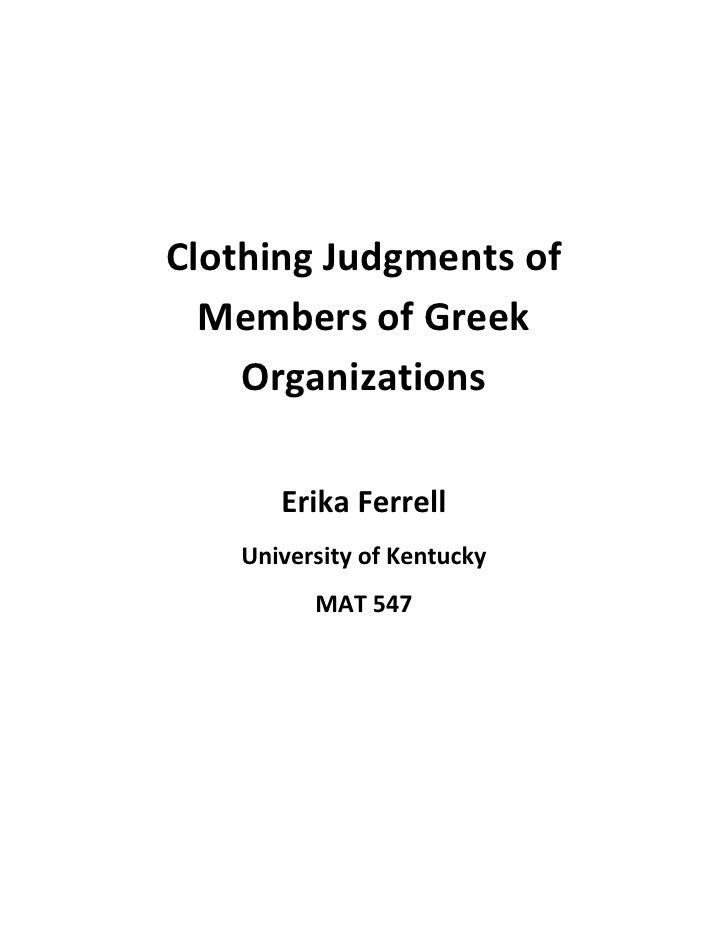 Clothing Judgments of   Members of Greek     Organizations        Erika Ferrell    University of Kentucky          MAT 547