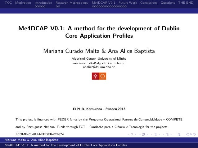 TOC Motivation Introduction Research Methodology Me4DCAP V0.1 Future Work Conclusions Questions THE ENDMe4DCAP V0.1: A met...