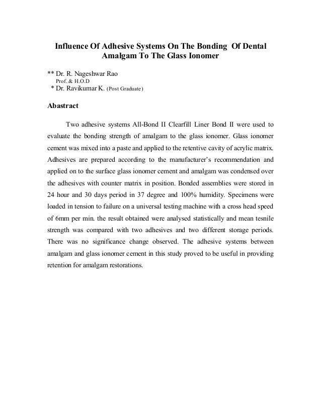 Influence Of Adhesive Systems On The Bonding Of Dental Amalgam To The Glass Ionomer ** Dr. R. Nageshwar Rao Prof. & H.O.D ...