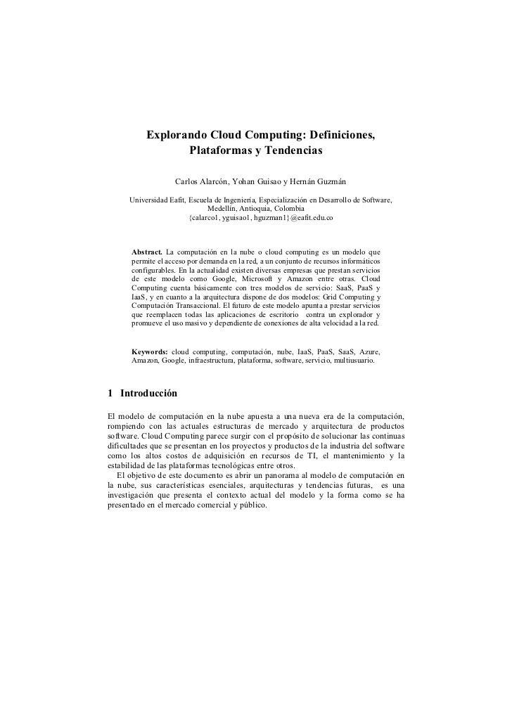 Explorando Cloud Computing: Definiciones,                  Plataformas y Tendencias                    Carlos Alarcón, Yoh...