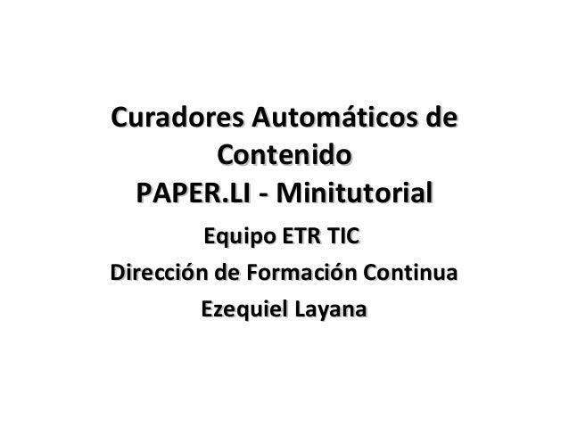 Curadores Automáticos deCuradores Automáticos deContenidoContenidoPAPER.LI - MinitutorialPAPER.LI - MinitutorialEquipo ETR...